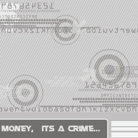 Money, its a crime