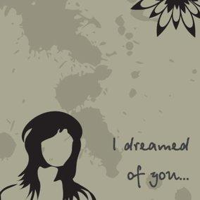 I dreamed of you